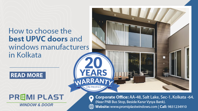 How to choose the best UPVC doors and windows manufacturers in Kolkata.