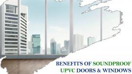 Benefits of soundproof UPVC doors & Windows