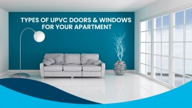 Types of uPVC doors & windows for your apartment
