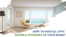 How to install UPVC doors and windows at your home?