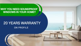 Why You Need Soundproof Windows In Your Home?