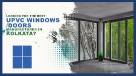 Looking for the best UPVC Windows Doors Manufacturer in Kolkata?