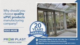 Why should you choose quality uPVC products manufacturing company?